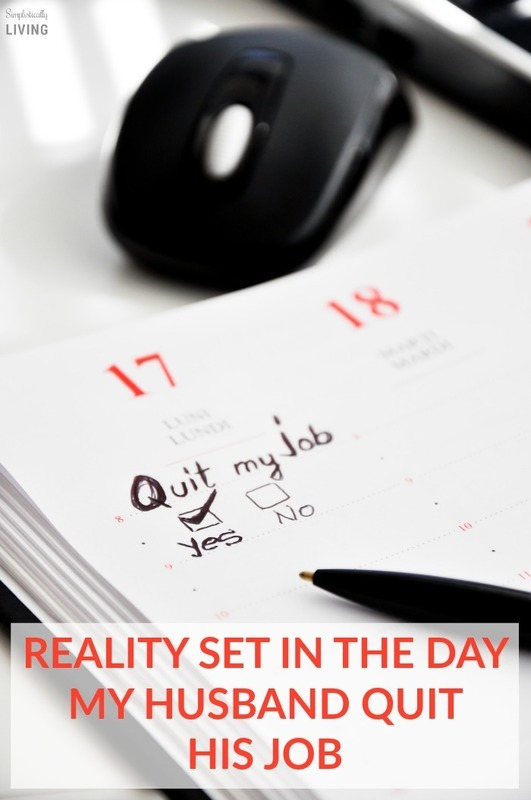 Reality Set In The Day My Husband Quit His Job