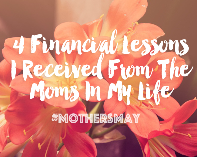 4 Financial Lessons I Received From My Moms #MothersMay