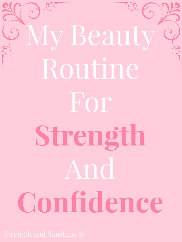My Beauty Routine for Strength and Confidence by Strength and Sunshine