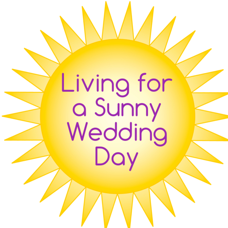 Living for a Sunny Wedding Day
