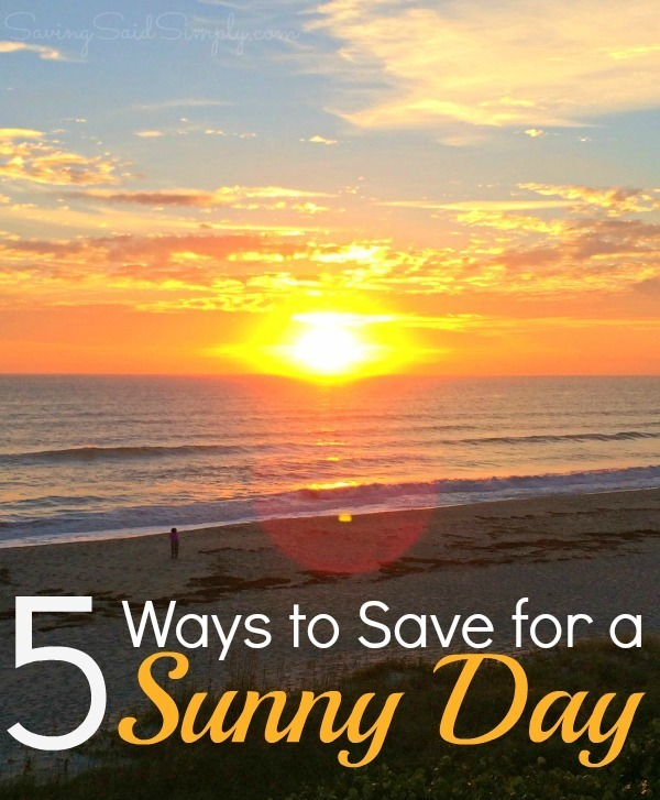 5 Ways to Save for a Sunny Day