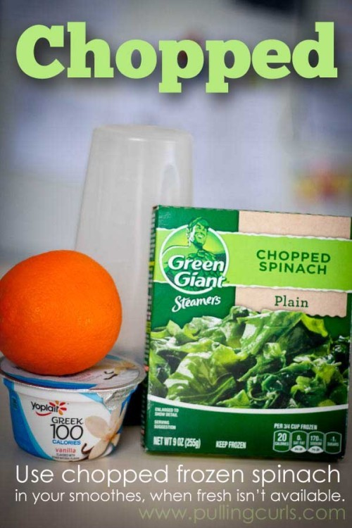 Add chopped frozen spinach to your smoothies to get the vitamin punch that you can get even if you've not got to the store for a while. :(
