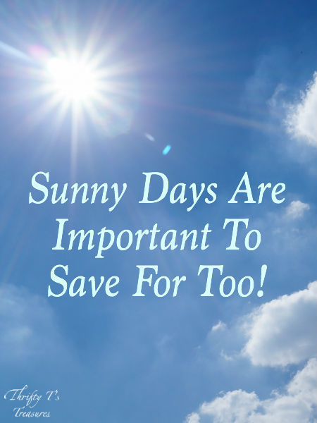 Sunny Days Are Important To Save For Too!