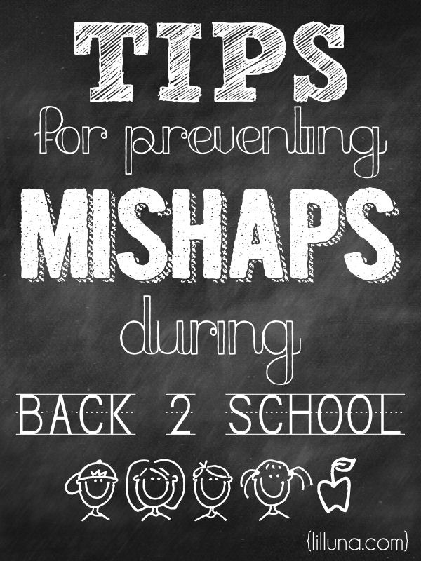Tips for Preventing Back 2 School Mishaps { lilluna.com }