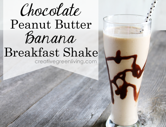 Chocolate Peanut Butter Banana Breakfast Shake Recipe