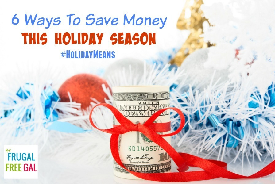 6 Ways to Save Money this Holiday Season #HolidayMeans