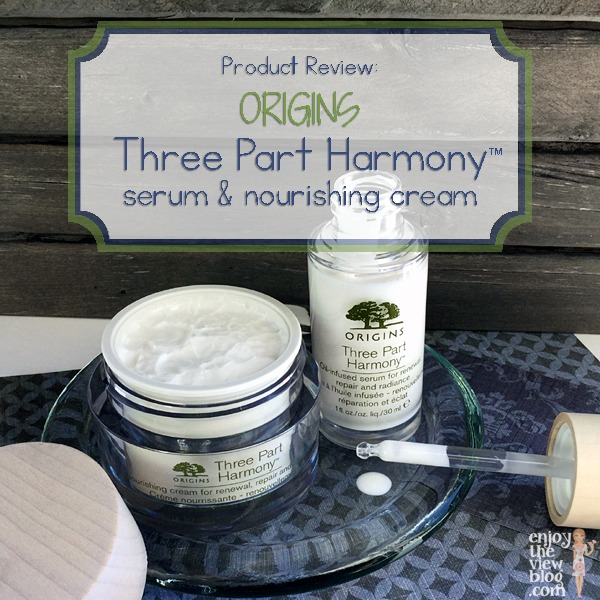 Product Review: Origins Three Part Harmony™ Serum and Nourishing Cream. Renewal, Repair, and Radiance for skin over 45.