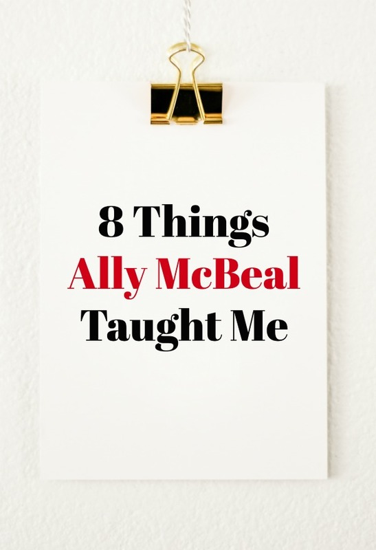 8 Things Ally McBeal Taught Me: She might have been crazy, but she was fun.